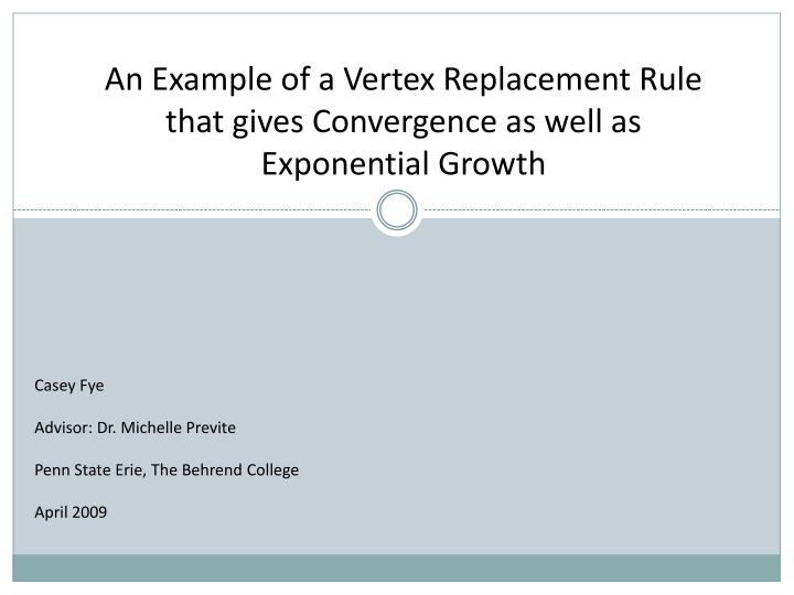 An Example of a Vertex Replacement Rule