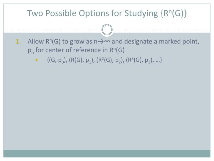 Two Possible Options for Studying {