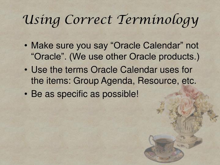 Using Correct Terminology
