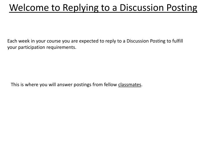 Welcome to Replying to a Discussion Posting
