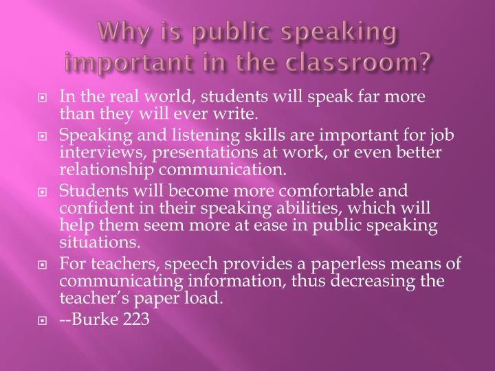 Why is public speaking important in the classroom?