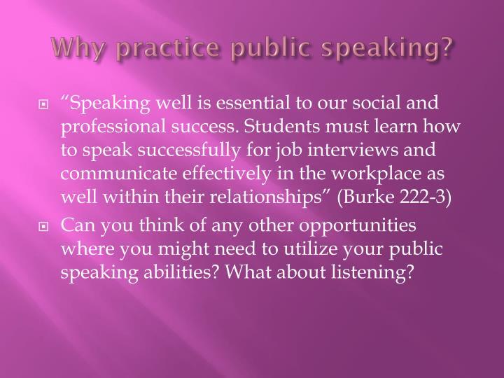 Why practice public speaking?