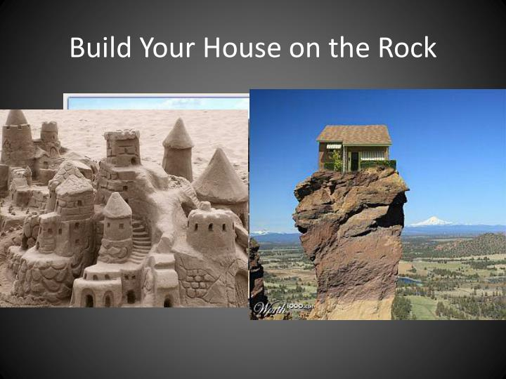 Build Your House on the Rock