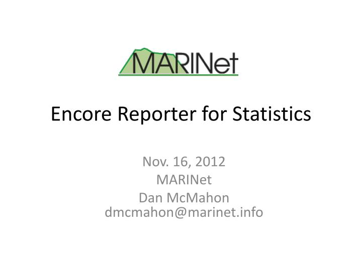 Encore reporter for statistics