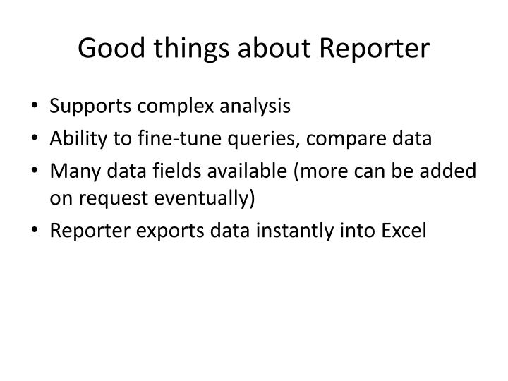 Good things about Reporter