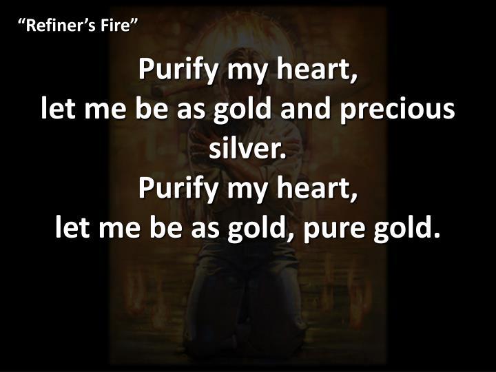 """""""Refiner's Fire"""""""