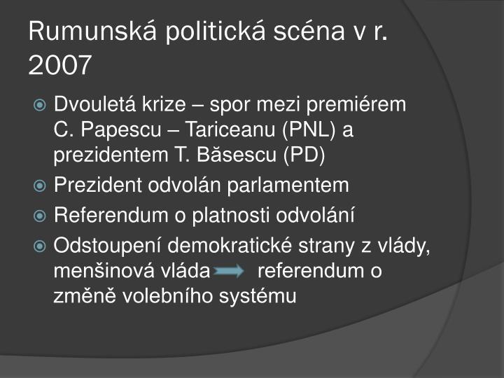Rumunská politická scéna v r. 2007
