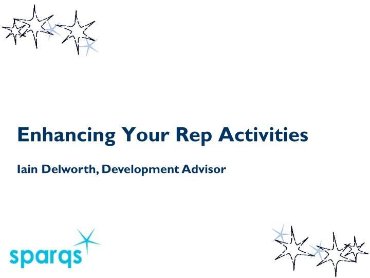Enhancing Your Rep Activities