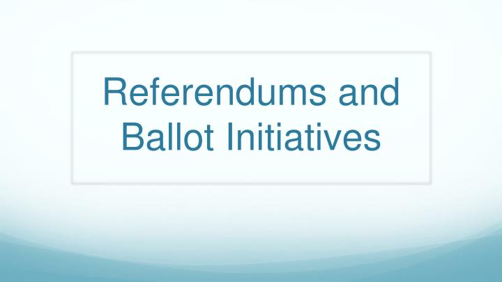 Referendums and