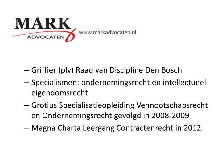 Griffier (plv) Raad van Discipline Den Bosch