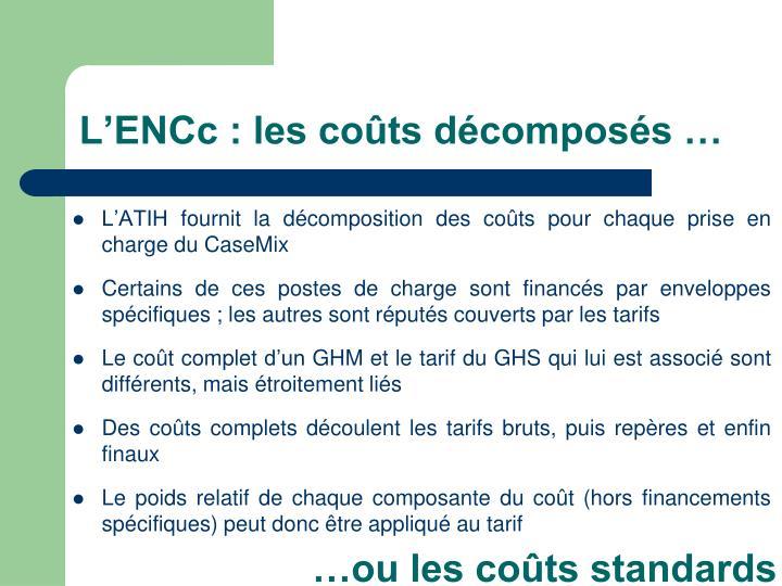 L'ENCc : les coûts décomposés …
