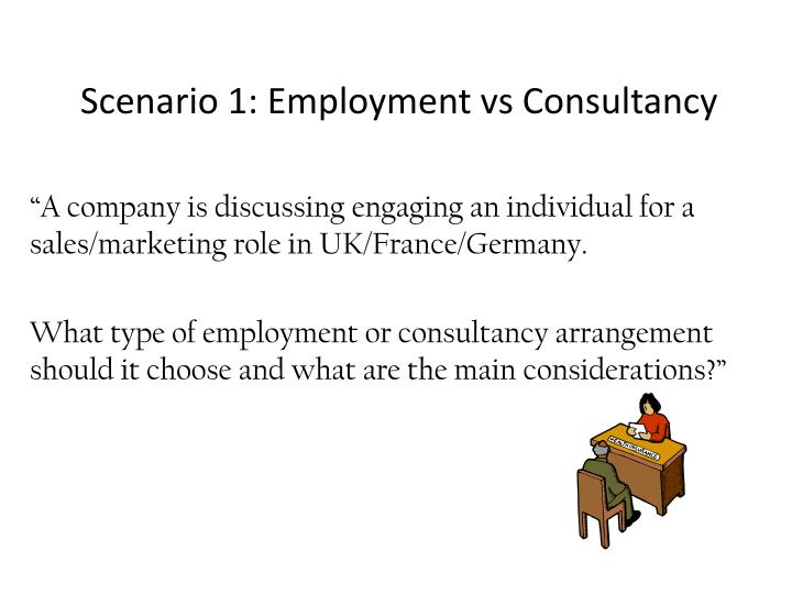 Scenario 1 employment vs consultancy