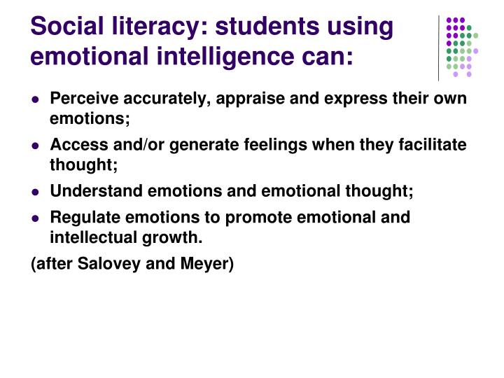Social literacy: students using emotional intelligence can: