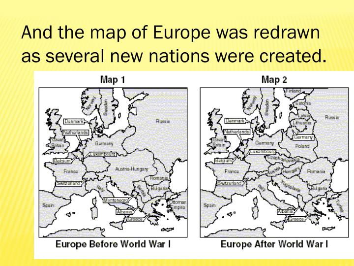 And the map of Europe was redrawn