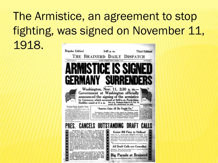 The Armistice, an agreement to stop