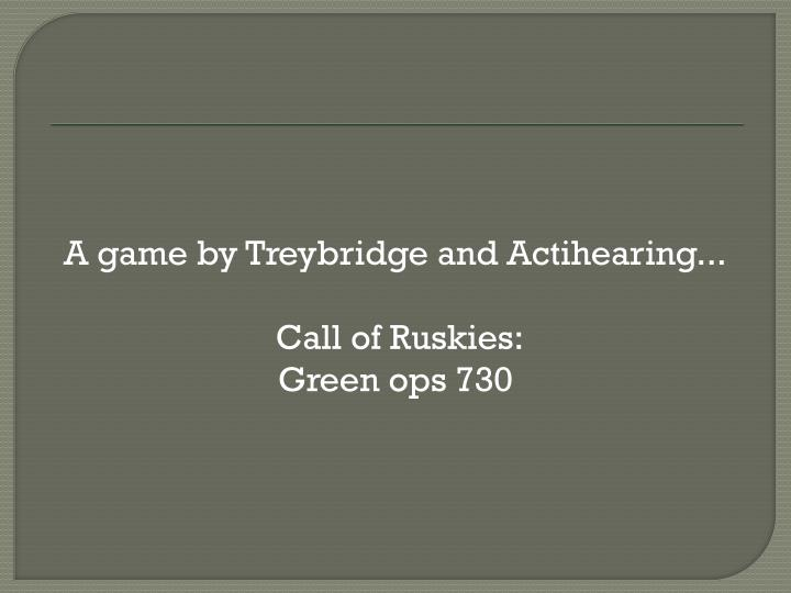 A game by Treybridge and Actihearing...