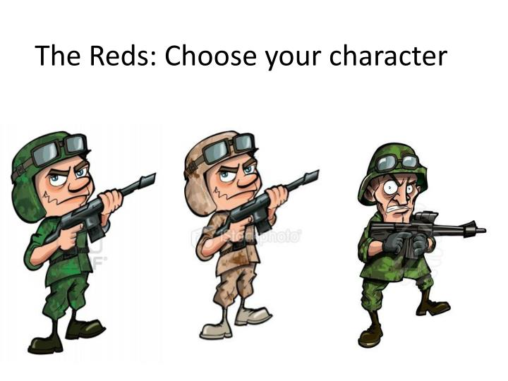 The Reds: Choose your character