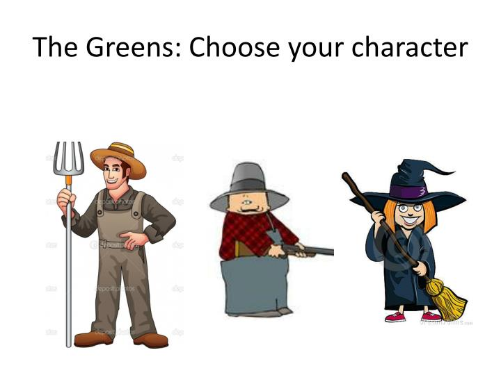 The Greens: Choose your character