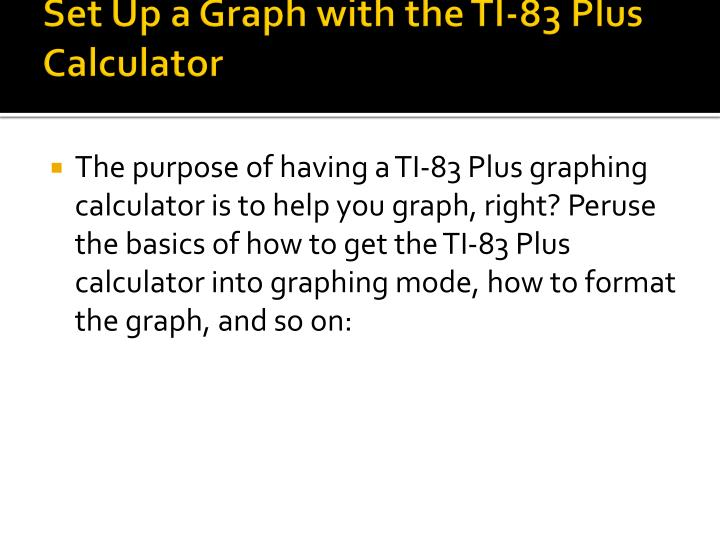 Set Up a Graph with the TI-83 Plus Calculator