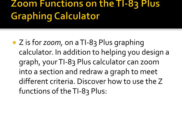 Zoom Functions on the TI-83 Plus Graphing Calculator