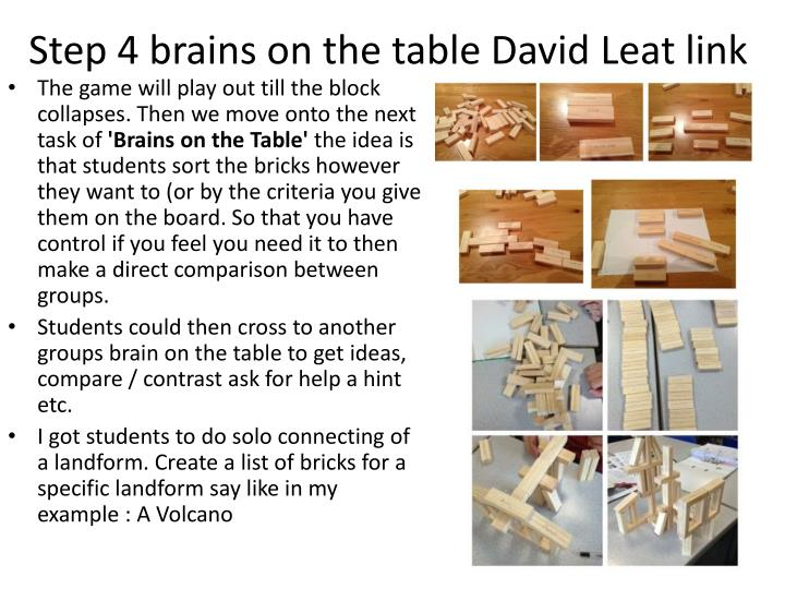 Step 4 brains on the table David