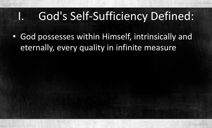 I.God's Self-Sufficiency Defined