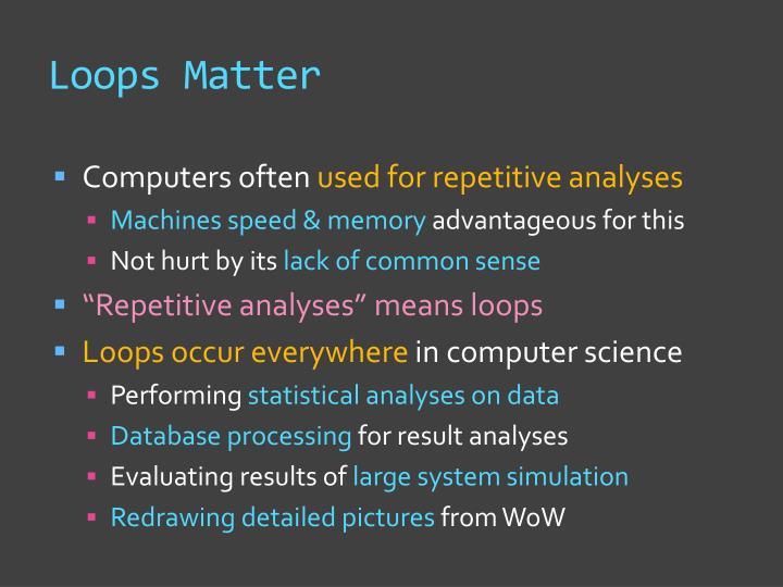 Loops Matter