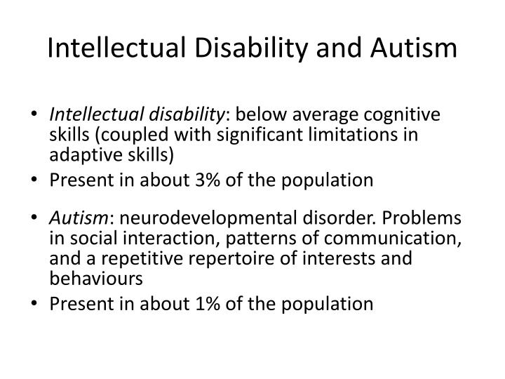 Intellectual disability and autism