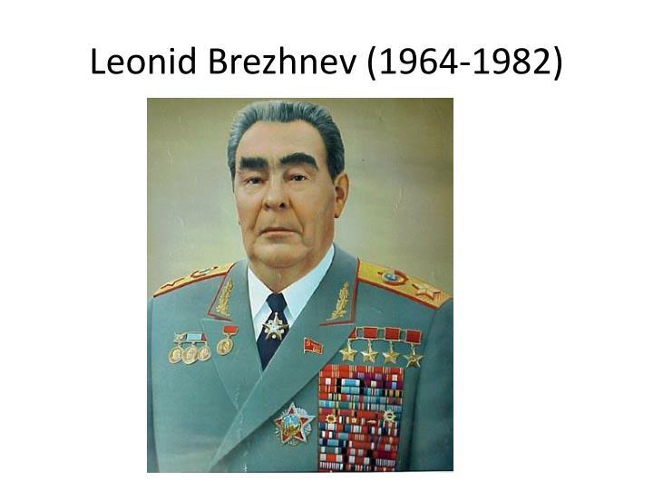 Leonid Brezhnev (1964-1982)