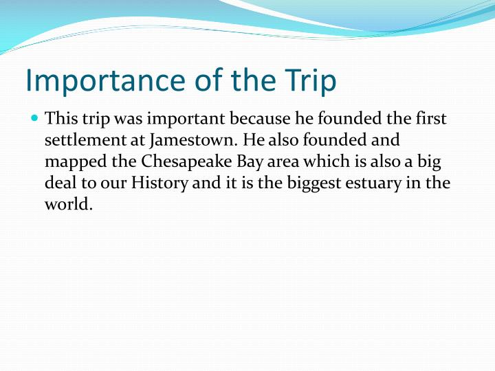 Importance of the Trip
