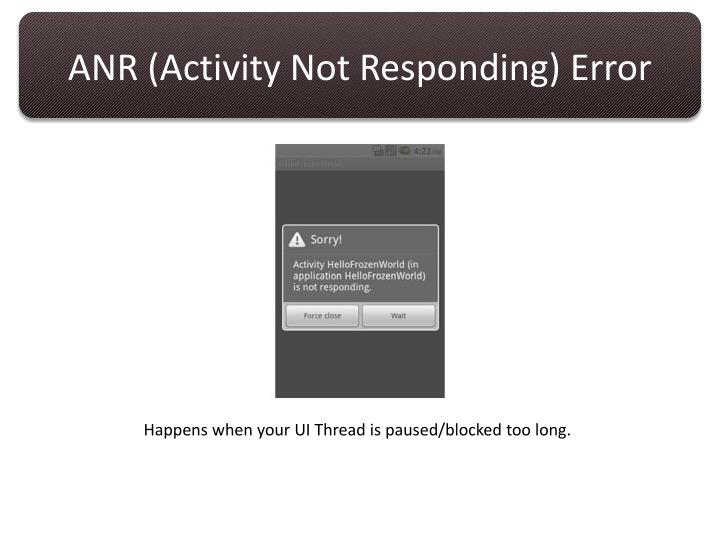 ANR (Activity Not Responding) Error