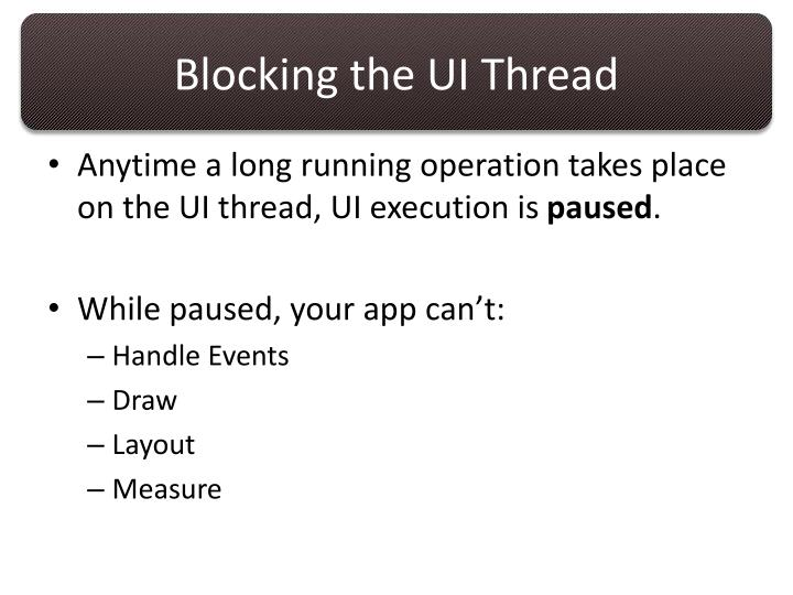 Blocking the UI Thread