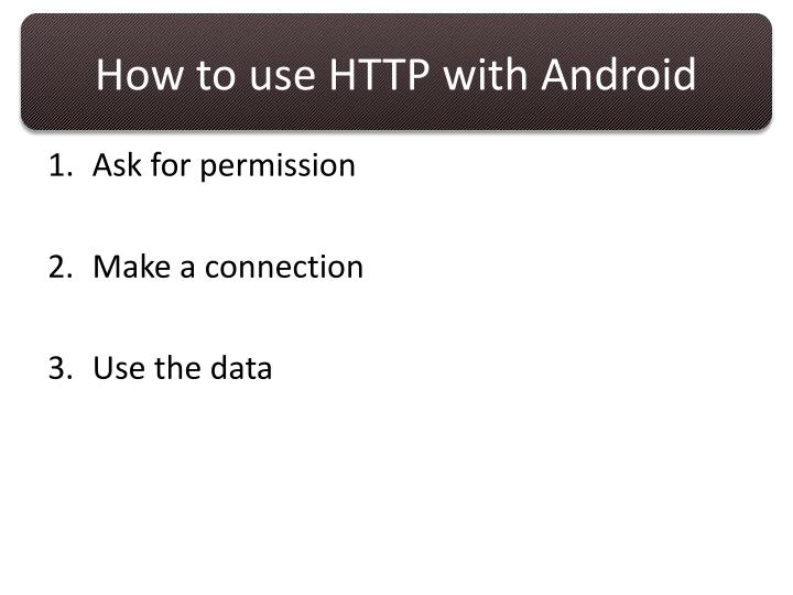 How to use HTTP with Android