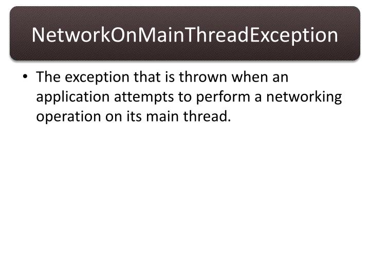 NetworkOnMainThreadException