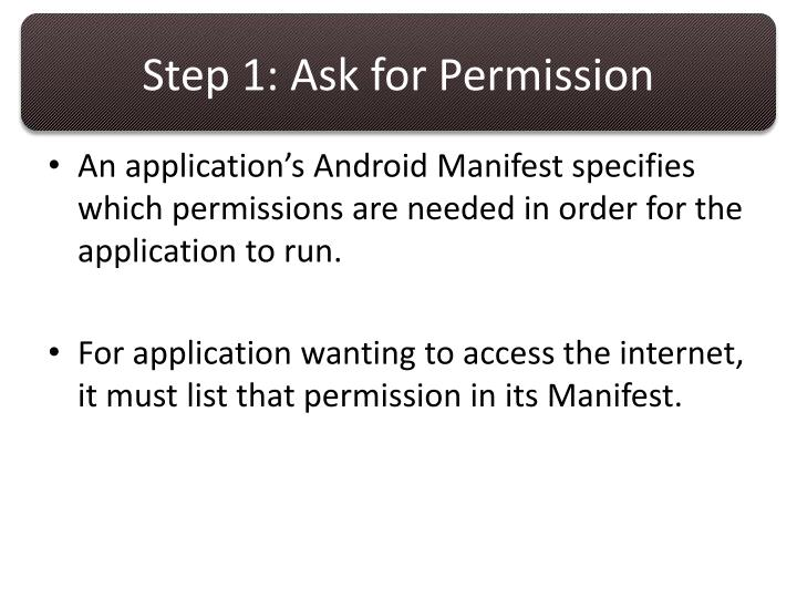 Step 1: Ask for Permission