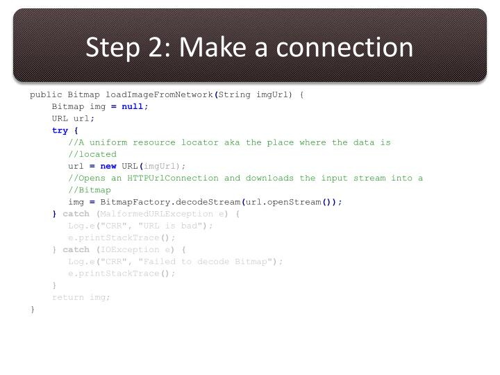 Step 2: Make a connection