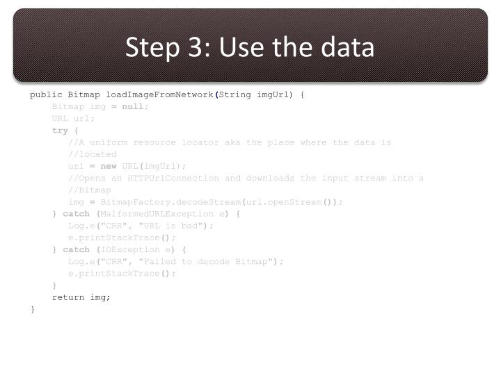 Step 3: Use the data