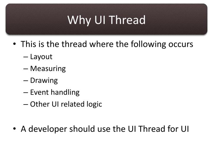Why UI Thread