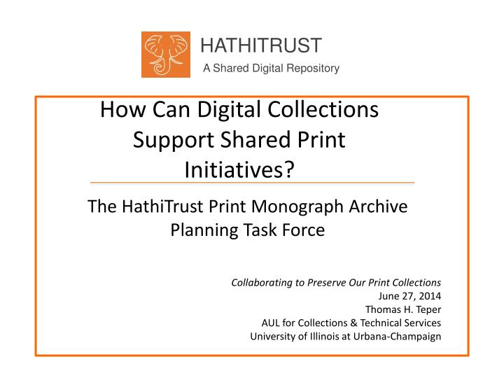 How can digital collections support shared print initiatives