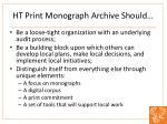 ht print monograph archive should