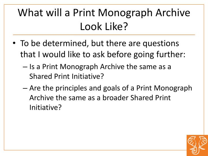 What will a Print Monograph Archive Look Like?