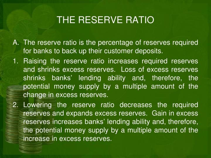 THE RESERVE RATIO