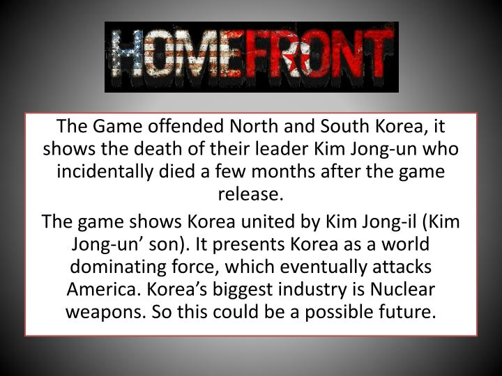 The Game offended North and South Korea, it shows the death