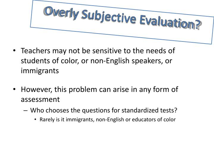 Overly Subjective Evaluation?
