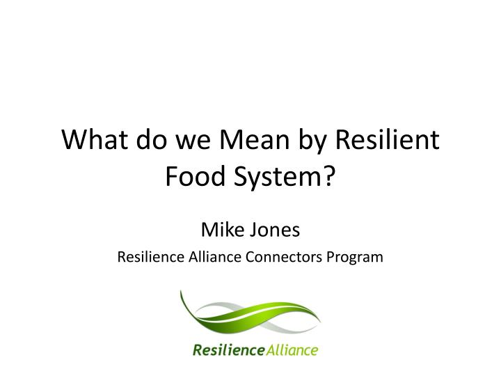 What do we mean by resilient food system