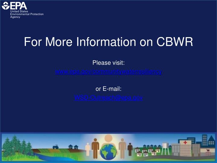 For More Information on CBWR