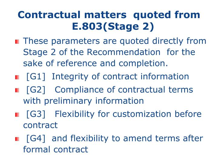 Contractual matters  quoted from E.803(Stage 2)