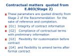 contractual matters quoted from e 803 stage 2