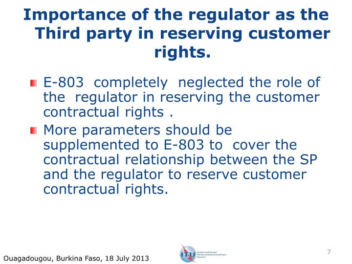 Importance of the regulator as the Third party in reserving customer rights.