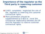 importance of the regulator as the third party in reserving customer rights